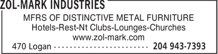 Zol-Mark Industries (204-943-7393) - Annonce illustrée - MFRS OF DISTINCTIVE METAL FURNITURE Hotels-Rest-Nt Clubs-Lounges-Churches www.zol-mark.com  MFRS OF DISTINCTIVE METAL FURNITURE Hotels-Rest-Nt Clubs-Lounges-Churches www.zol-mark.com