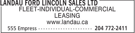 Landau Ford Lincoln Sales Ltd (204-772-2411) - Display Ad - FLEET-INDIVIDUAL-COMMERCIAL LEASING www.landau.ca