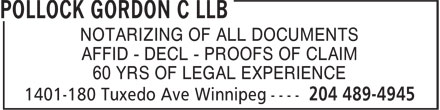 Pollock Gordon C LLB (204-489-4945) - Display Ad - NOTARIZING OF ALL DOCUMENTS AFFID - DECL - PROOFS OF CLAIM 60 YRS OF LEGAL EXPERIENCE