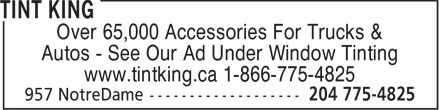 Tint King (204-775-4825) - Annonce illustrée - Over 65,000 Accessories For Trucks & Autos - See Our Ad Under Window Tinting www.tintking.ca 1-866-775-4825