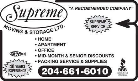 Supreme Moving & Storage (204-661-6010) - Annonce illustrée - A RECOMMENDED COMPANY SUPREM E SER VICE HOME APARTMENT OFFICE MID-MONTH & SENIOR DISCOUNTS PACKING SERVICE & SUPPLIES YEARS 40 EXPERIENCE 204-661-6010