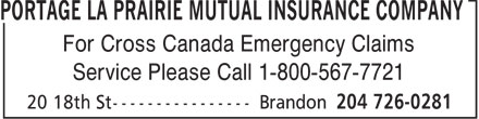 Portage La Prairie Mutual Insurance Company (204-726-0281) - Annonce illustrée - For Cross Canada Emergency Claims Service Please Call 1-800-567-7721