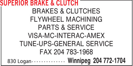 Superior Brake & Clutch (204-772-1704) - Annonce illustrée - BRAKES & CLUTCHES FLYWHEEL MACHINING PARTS & SERVICE VISA-MC-INTERAC-AMEX TUNE-UPS-GENERAL SERVICE FAX 204 783-1968
