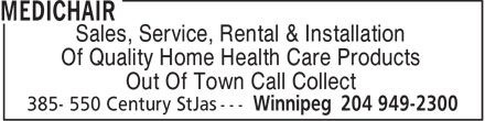 Medichair (204-949-2300) - Annonce illustrée - Sales, Service, Rental & Installation Of Quality Home Health Care Products Out Of Town Call Collect
