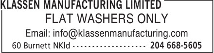 Klassen Manufacturing Limited (204-668-5605) - Annonce illustr&eacute;e - FLAT WASHERS ONLY Email: info@klassenmanufacturing.com