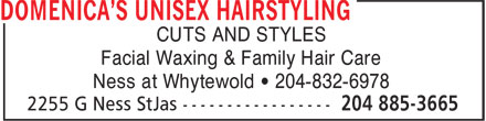 Domenica's Unisex Hairstyling (204-885-3665) - Display Ad - CUTS AND STYLES Ness at Whytewold • 204-832-6978 Facial Waxing & Family Hair Care CUTS AND STYLES Facial Waxing & Family Hair Care Ness at Whytewold • 204-832-6978