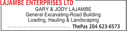 Lajambe Enterprises Ltd (204-623-6573) - Display Ad - GARY & JODY LAJAMBE General Excavating-Road Building Loading, Hauling & Landscaping