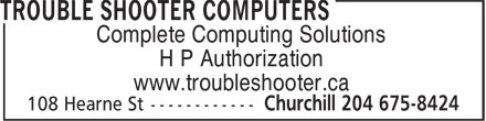Trouble Shooter Computers (204-675-8424) - Display Ad - Complete Computing Solutions H P Authorization www.troubleshooter.ca