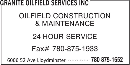 Granite Oilfield Services Inc (780-875-1652) - Annonce illustrée - OILFIELD CONSTRUCTION & MAINTENANCE 24 HOUR SERVICE Fax# 780-875-1933  OILFIELD CONSTRUCTION & MAINTENANCE 24 HOUR SERVICE Fax# 780-875-1933