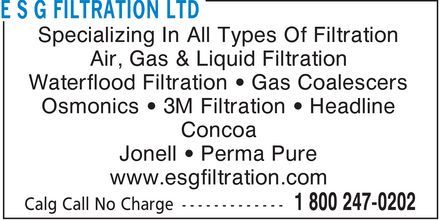 E S G Filtration Ltd (1-866-989-3780) - Annonce illustrée======= - Specializing In All Types Of Filtration Air, Gas & Liquid Filtration Waterflood Filtration  Gas Coalescers Osmonics  3M Filtration  Headline Concoa Jonell  Perma Pure www.esgfiltration.com