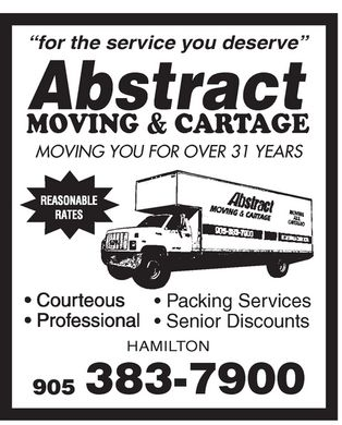 "Abstract Moving & Cartage (905-383-7900) - Annonce illustrée - Abstract MOVING & CARTAGE ""for the service you deserve"" MOVING YOU FOR OVER 31 YEARS REASONABLE RATES  Courteous  Professional  Packing Services  Senior Discounts HAMILTON 905 383-7900"