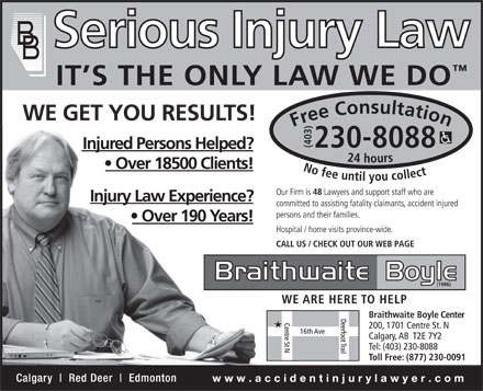 Braithwaite Boyle Accident Injury Law (403-766-9027) - Display Ad - IT S THE ONLY LAW WE DO  IT S THE ONLY LAW WE DO