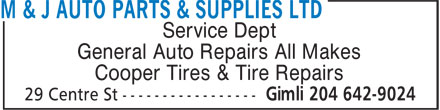 M & J Auto Parts & Supplies Ltd (204-642-5084) - Display Ad - Service Dept General Auto Repairs All Makes Cooper Tires & Tire Repairs