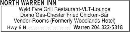 North Warren Inn (204-322-5318) - Display Ad - Wyld Fyre Grill Restaurant-VLT-Lounge Domo Gas-Chester Fried Chicken-Bar Vendor-Rooms (Formerly Woodlands Hotel)  Wyld Fyre Grill Restaurant-VLT-Lounge Domo Gas-Chester Fried Chicken-Bar Vendor-Rooms (Formerly Woodlands Hotel)