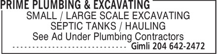 Prime Plumbing & Excavating (204-642-2472) - Display Ad - SMALL / LARGE SCALE EXCAVATING SEPTIC TANKS / HAULING See Ad Under Plumbing Contractors