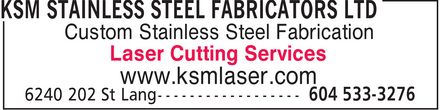 KSM Stainless Steel Fabricators Ltd (604-533-3276) - Annonce illustrée - www.ksmlaser.com Custom Stainless Steel Fabrication Laser Cutting Services www.ksmlaser.com Custom Stainless Steel Fabrication Laser Cutting Services