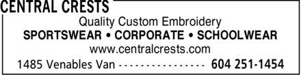 Central Crests (604-251-1454) - Display Ad - Quality Custom Embroidery SPORTSWEAR  CORPORATE  SCHOOLWEAR www.centralcrests.com  Quality Custom Embroidery SPORTSWEAR  CORPORATE  SCHOOLWEAR www.centralcrests.com