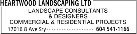Heartwood Landscaping Ltd (604-541-1166) - Annonce illustrée - & DESIGNERS COMMERCIAL & RESIDENTIAL PROJECTS LANDSCAPE CONSULTANTS