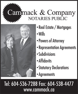 Cammack Roy (604-536-7288) - Display Ad - Real Estate / Mortgages Wills Powers of Attorney Representation Agreements Subdivisions Affidavits Statutory Declarations Agreements Tel: 604-536-7288 Fax: 604-538-4477 www.cammack.ca
