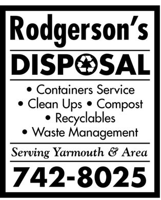 Rodgerson's Disposal (902-742-8025) - Annonce illustrée - Rodgerson¿s DISPOSAL Containers Service Clean Ups  Compost Recyclables Waste Management Serving Yarmouth & Area 742-8025