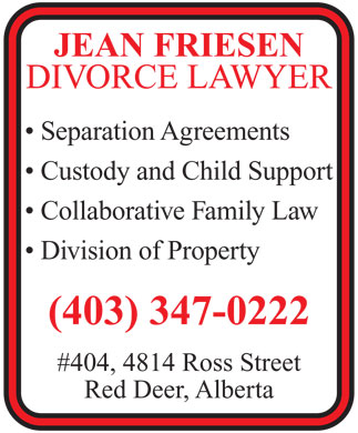 Friesen M Jean (403-347-0222) - Annonce illustrée - JEAN FRIESEN DIVORCE LAWYER Red Deer, Alberta Separation Agreements Custody and Child Support Collaborative Family Law Division of Property (403) 347-0222 #404, 4814 Ross Street