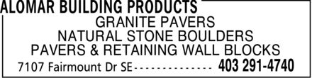 Alomar Building Products (403-291-4740) - Display Ad - GRANITE PAVERS NATURAL STONE BOULDERS PAVERS & RETAINING WALL BLOCKS