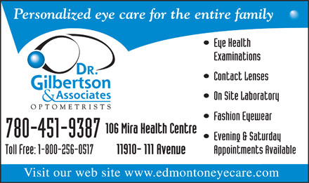 Gilbertson Dr & Associates (780-421-5227) - Display Ad - 780-451-9387 V isit our web site www .edmontone yecare.com  780-451-9387 V isit our web site www .edmontone yecare.com  780-451-9387 V isit our web site www .edmontone yecare.com  780-451-9387 V isit our web site www .edmontone yecare.com  780-451-9387 V isit our web site www .edmontone yecare.com  780-451-9387 V isit our web site www .edmontone yecare.com