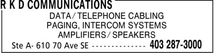 RKD Communications (403-287-3000) - Display Ad - DATA ¿ TELEPHONE CABLING PAGING, INTERCOM SYSTEMS AMPLIFIERS ¿ SPEAKERS