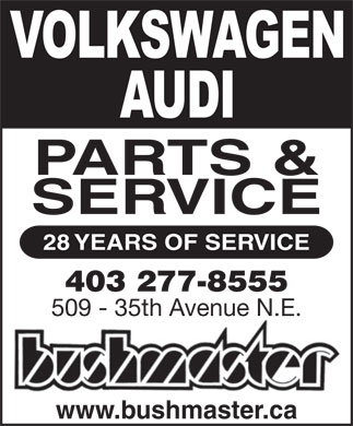 Bushmaster Ltd (403-277-8555) - Annonce illustrée - PARTS & SERVICE 28 YEARS OF SERVICE 403 277-8555 509 - 35th Avenue N.E. www.bushmaster.ca