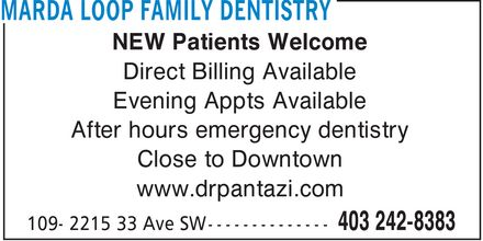 Marda Loop Family Dentistry (403-242-8383) - Annonce illustrée - NEW Patients Welcome Direct Billing Available Evening Appts Available After hours emergency dentistry Close to Downtown www.drpantazi.com NEW Patients Welcome Direct Billing Available Evening Appts Available After hours emergency dentistry Close to Downtown www.drpantazi.com
