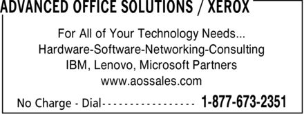 Advanced Office Solutions / Xerox (1-877-673-2351) - Display Ad - For All of Your Technology Needs... Hardware-Software-Networking-Consulting IBM, Lenovo, Microsoft Partners www.aossales.com