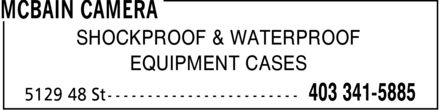McBain Camera (403-341-5885) - Annonce illustrée - SHOCKPROOF & WATERPROOF EQUIPMENT CASES