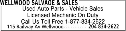 Wellwood Salvage & Sales (204-834-2622) - Display Ad - Used Auto Parts Vehicle Sales Licensed Mechanic On Duty Call Us Toll Free 1-877-834-2622