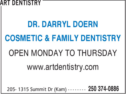 Art Dentistry (250-374-0886) - Annonce illustrée======= - DR. DARRYL DOERN - COSMETIC & FAMILY DENTISTRY - OPEN MONDAY TO THURSDAY - www.artdentistry.com