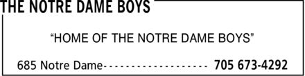 The Notre Dame Boys (705-673-4292) - Display Ad - ¿HOME OF THE NOTRE DAME BOYS¿ ¿HOME OF THE NOTRE DAME BOYS¿ ¿HOME OF THE NOTRE DAME BOYS¿ ¿HOME OF THE NOTRE DAME BOYS¿