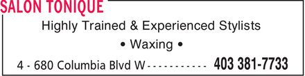 Salon Tonique (403-381-7733) - Display Ad - Highly Trained & Experienced Stylists • Waxing •