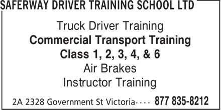 Saferway Driver Training School Ltd (1-877-835-8212) - Display Ad - Truck Driver Training Commercial Transport Training Class 1, 2, 3, 4, & 6 Air Brakes Instructor Training Truck Driver Training Commercial Transport Training Class 1, 2, 3, 4, & 6 Air Brakes Instructor Training