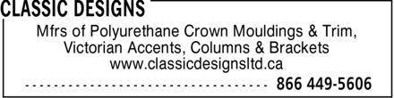 Classic Designs (1-866-449-5606) - Annonce illustrée======= - Mfrs of Polyurethane Crown Mouldings & Trim, - Victorian Accents, Columns & Brackets - www.classicdesignsltd.ca