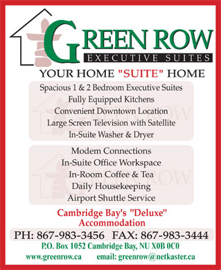 Green Row Executive Suites (867-983-3456) - Annonce illustrée - P.O. Box 1052 Cambridge Bay, NU X0B 0C0