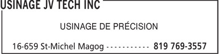Usinage JV Tech Inc (819-769-3557) - Annonce illustrée