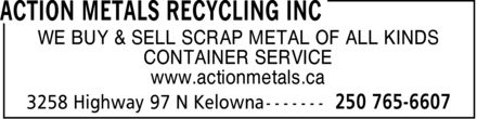 Action Metals Recycling Inc (250-765-6607) - Display Ad - WE BUY & SELL SCRAP METAL OF ALL KINDS CONTAINER SERVICE www.actionmetals.ca WE BUY & SELL SCRAP METAL OF ALL KINDS CONTAINER SERVICE www.actionmetals.ca WE BUY & SELL SCRAP METAL OF ALL KINDS CONTAINER SERVICE www.actionmetals.ca WE BUY & SELL SCRAP METAL OF ALL KINDS CONTAINER SERVICE www.actionmetals.ca WE BUY & SELL SCRAP METAL OF ALL KINDS CONTAINER SERVICE www.actionmetals.ca WE BUY & SELL SCRAP METAL OF ALL KINDS CONTAINER SERVICE www.actionmetals.ca