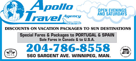 Apollo Travel Agency (204-786-8558) - Annonce illustr&eacute;e - DISCOUNTS ON VACATION PACKAGES TO SUN DESTINATIONS Special Fares &amp; Packages to PORTUGAL &amp; SPAIN Sale Fares in Canada &amp; to U.S.A. 204-786-8558 560 SARGENT AVE. WINNIPEG, MAN.
