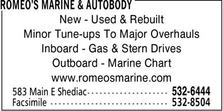 Romeo's Marine & Autobody (506-532-6444) - Annonce illustrée - New - Used & Rebuilt Minor Tune-ups To Major Overhauls Inboard - Gas & Stern Drives Outboard - Marine Chart www.romeosmarine.com  New - Used & Rebuilt Minor Tune-ups To Major Overhauls Inboard - Gas & Stern Drives Outboard - Marine Chart www.romeosmarine.com