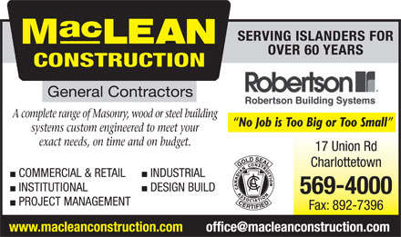MacLean Construction Ltd (902-569-4000) - Annonce illustr&eacute;e - A complete range of Masonry, wood or steel building No Job is Too Big or Too Small systems custom engineered to meet your exact needs, on time and on budget. COMMERCIAL &amp; RETAIL INDUSTRIAL INSTITUTIONAL DESIGN BUILD PROJECT MANAGEMENT