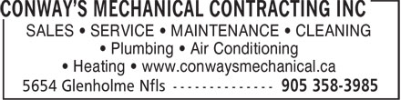 Conway's Mechanical Contracting Inc (905-358-3985) - Display Ad - SALES &bull; SERVICE &bull; MAINTENANCE &bull; CLEANING &bull; Plumbing &bull; Air Conditioning &bull; Heating &bull; www.conwaysmechanical.ca SALES &bull; SERVICE &bull; MAINTENANCE &bull; CLEANING &bull; Plumbing &bull; Air Conditioning &bull; Heating &bull; www.conwaysmechanical.ca