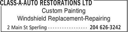 Class-A-Auto Restorations Ltd (204-626-3242) - Display Ad - Custom Painting Windshield Replacement-Repairing