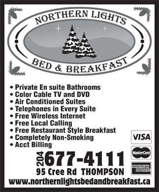 Northern Lights Bed & Breakfast (204-677-4111) - Display Ad - Private En suite Bathrooms Color Cable TV and DVD Air Conditioned Suites Telephones in Every Suite Free Wireless Internet Free Local Calling Free Restaurant Style Breakfast Completely Non-Smoking Acct Billing 204