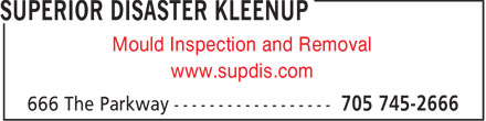 Superior Disaster Kleenup (705-745-2666) - Annonce illustrée - Mould Inspection and Removal www.supdis.com