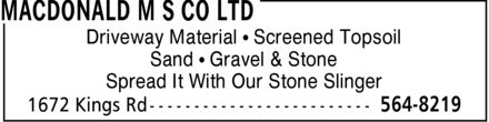 MacDonald M S Co Ltd (1-855-554-7018) - Display Ad - Driveway Material ¿ Screened Topsoil Sand ¿ Gravel & Stone Spread It With Our Stone Slinger