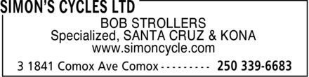 Simon's Cycles Ltd (250-339-6683) - Display Ad - BOB STROLLERS Specialized, SANTA CRUZ & KONA www.simoncycle.com BOB STROLLERS Specialized, SANTA CRUZ & KONA www.simoncycle.com